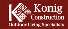 Konig Construction  Outdoor Living Specialists